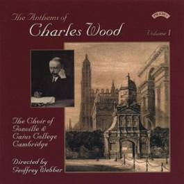 The Anthems of Charles Wood Volume I